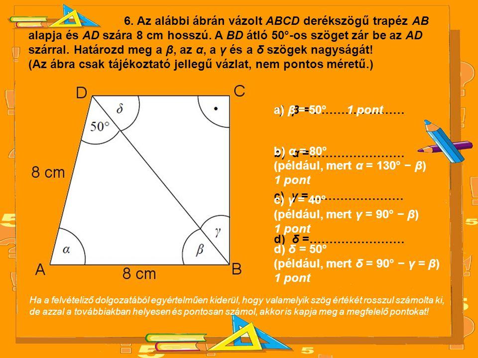 6. Az alábbi ábrán vázolt ABCD derékszögű trapéz AB