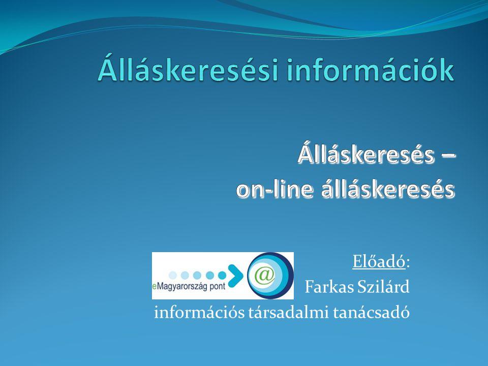 Álláskeresési információk Álláskeresés – on-line álláskeresés