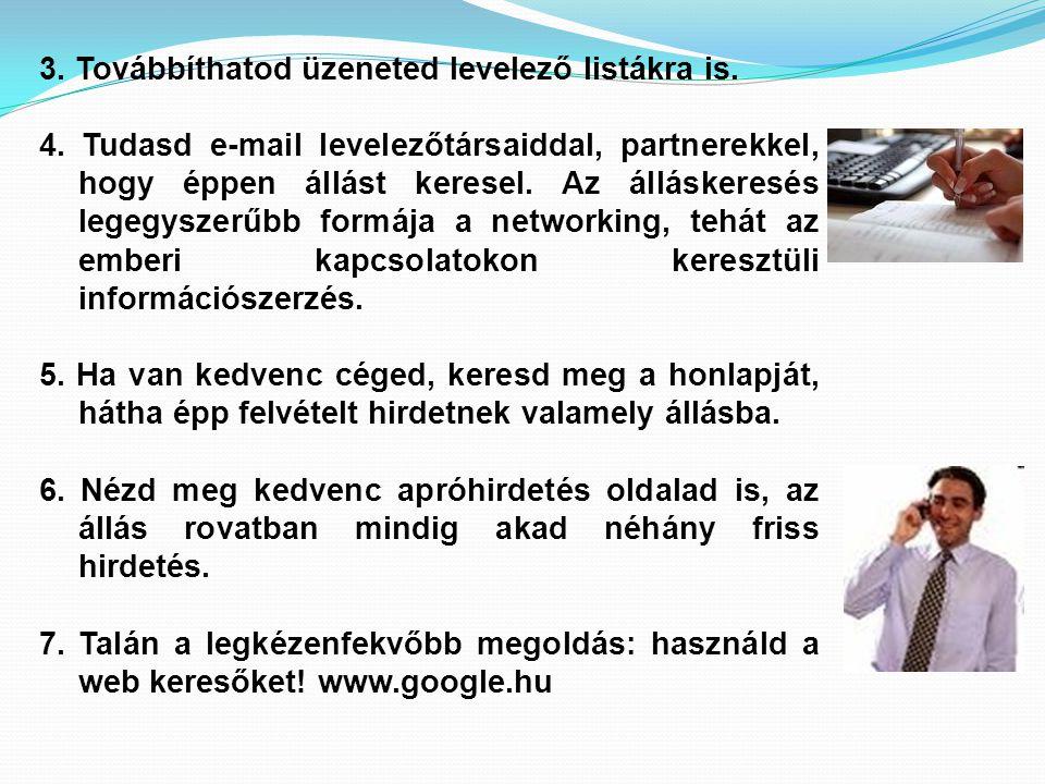3. Továbbíthatod üzeneted levelező listákra is.