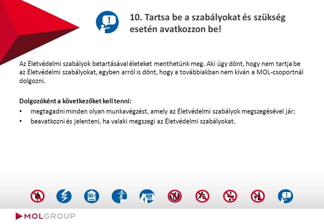 9. Ne fogyasszon alkoholt vagy kábítószert munkavégzés előtt és közben!