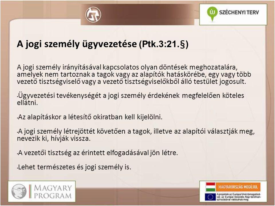 A jogi személy ügyvezetése (Ptk.3:21.§)