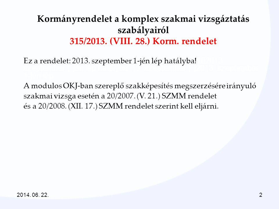 Kormányrendelet a komplex szakmai vizsgáztatás szabályairól 315/2013