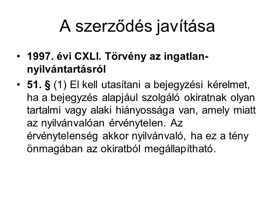 A szerződés javítása 1997. évi CXLI. Törvény az ingatlan-nyilvántartásról.