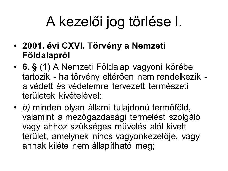 A kezelői jog törlése I. 2001. évi CXVI. Törvény a Nemzeti Földalapról