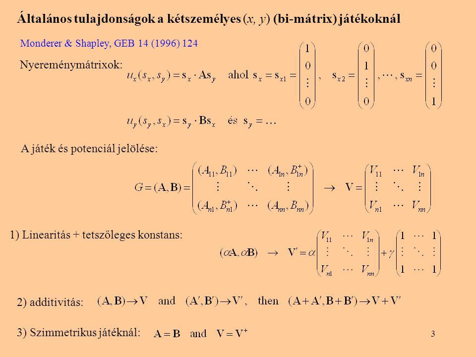 Általános tulajdonságok a kétszemélyes (x, y) (bi-mátrix) játékoknál