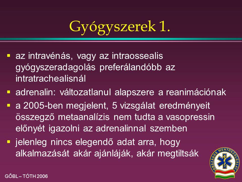 Gyógyszerek 1. az intravénás, vagy az intraossealis gyógyszeradagolás preferálandóbb az intratrachealisnál.
