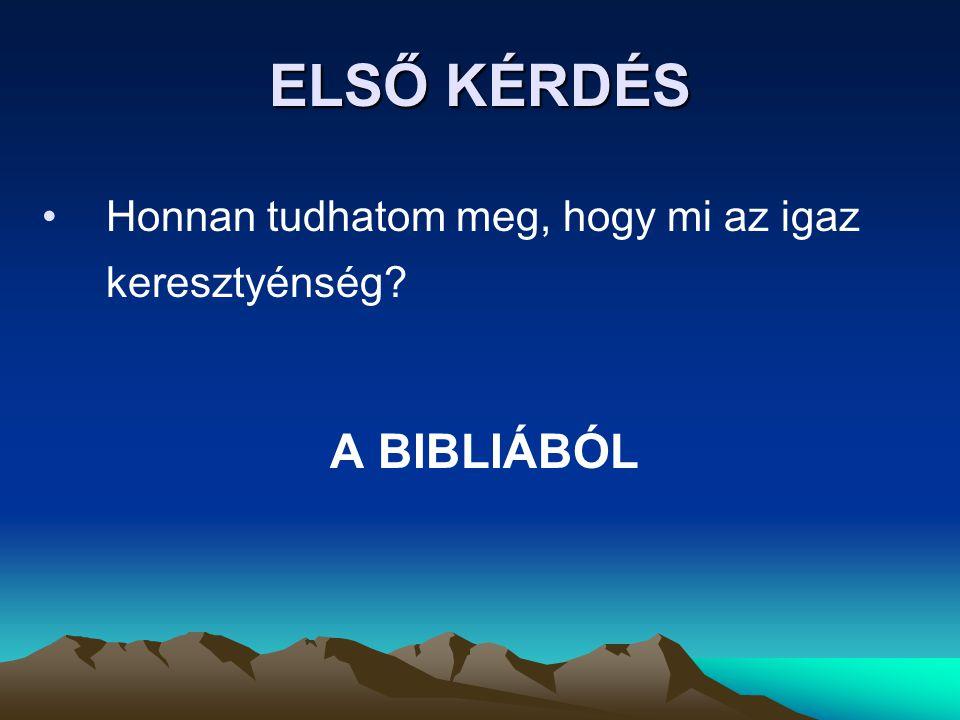 ELSŐ KÉRDÉS A BIBLIÁBÓL