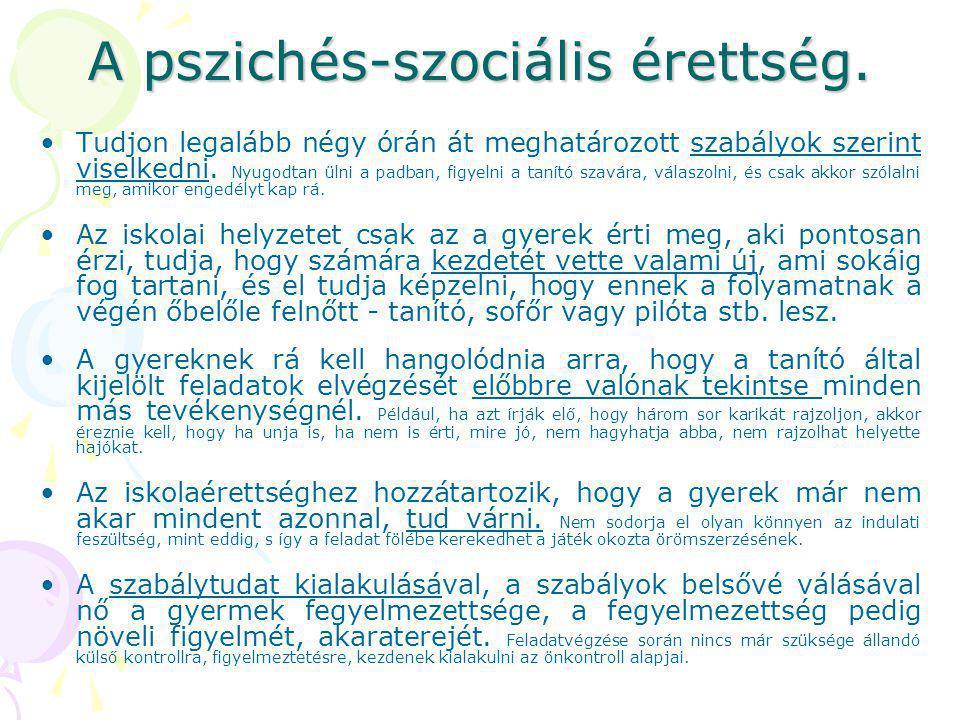 A pszichés-szociális érettség.