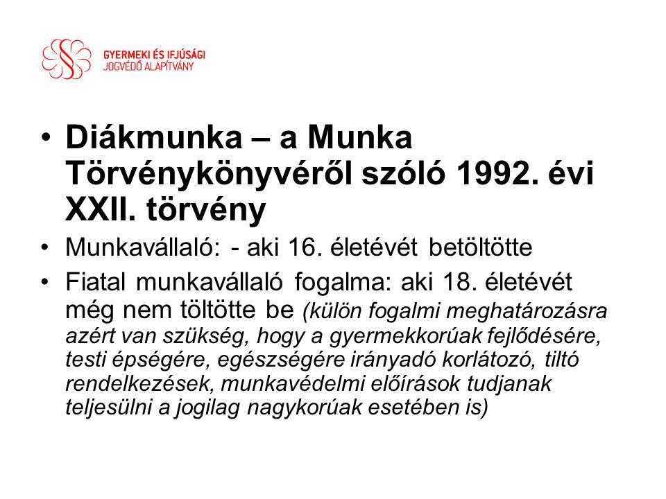 Diákmunka – a Munka Törvénykönyvéről szóló 1992. évi XXII. törvény
