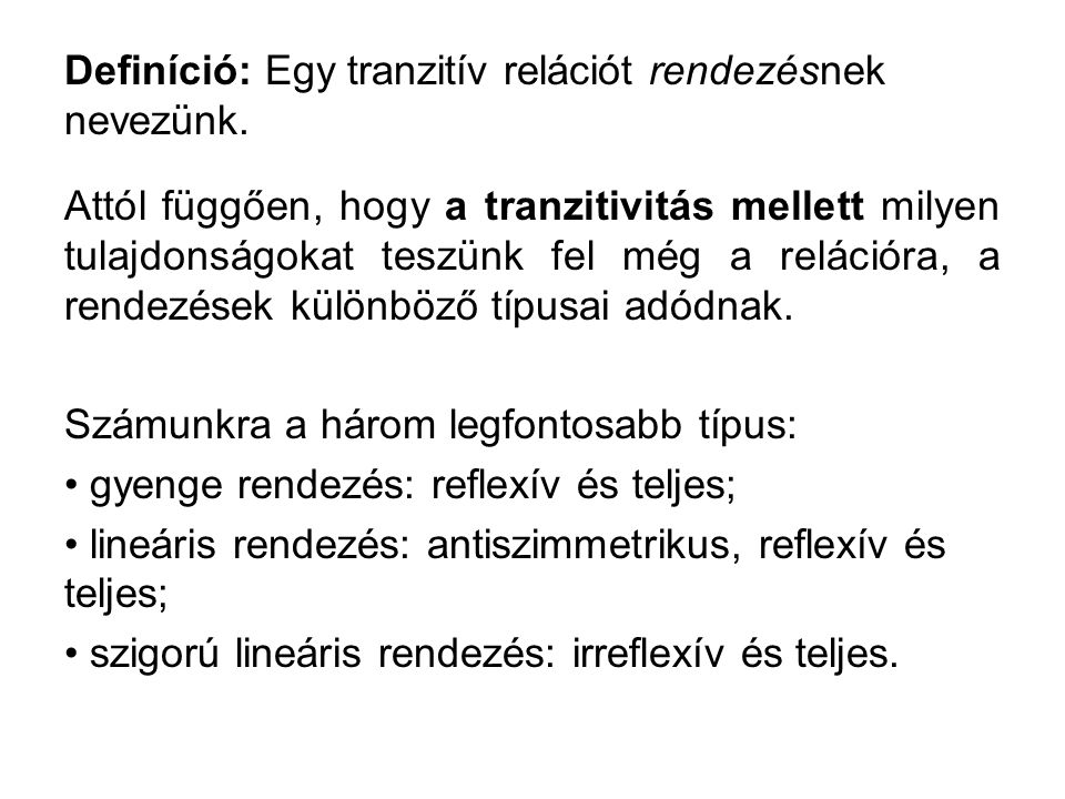 Definíció: Egy tranzitív relációt rendezésnek nevezünk.
