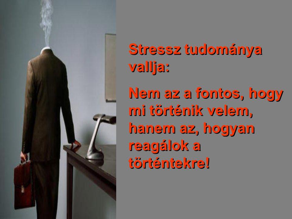 Stressz tudománya vallja: