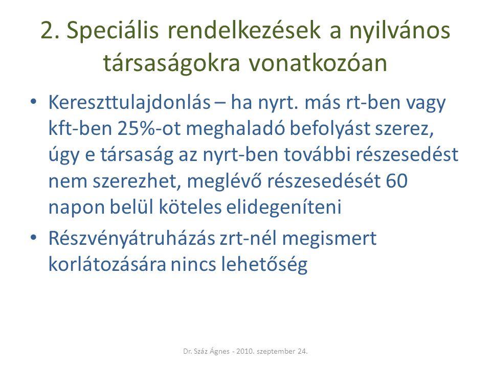 2. Speciális rendelkezések a nyilvános társaságokra vonatkozóan