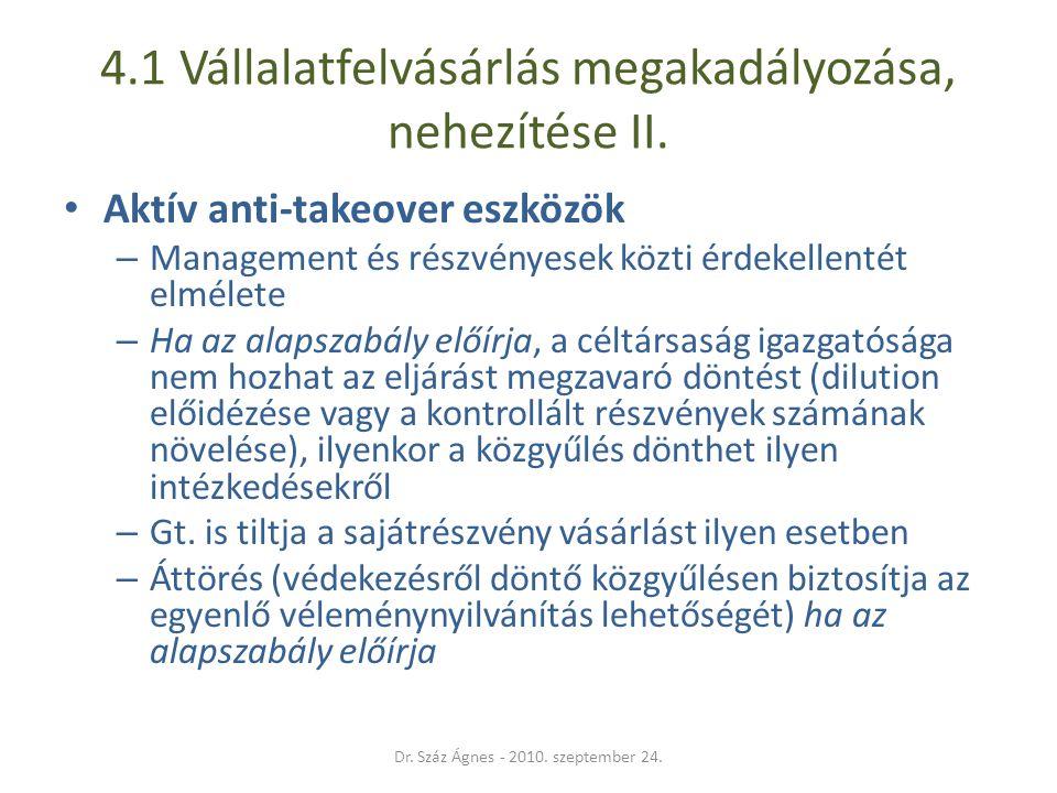 4.1 Vállalatfelvásárlás megakadályozása, nehezítése II.