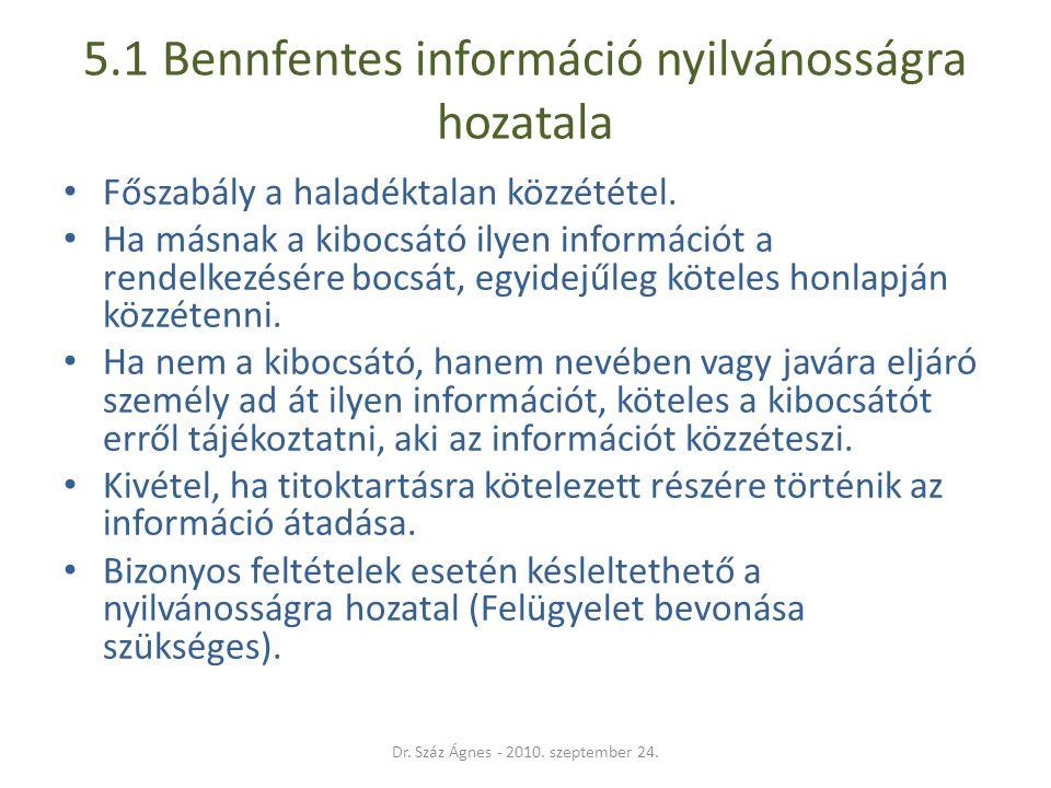 5.1 Bennfentes információ nyilvánosságra hozatala