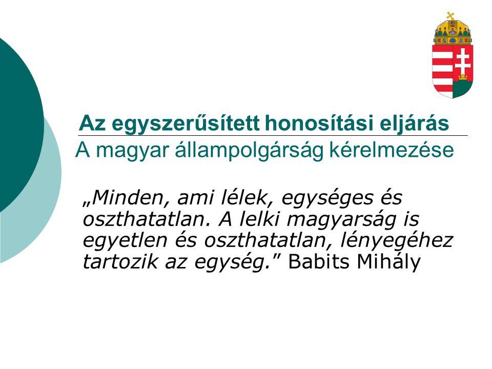 Az egyszerűsített honosítási eljárás A magyar állampolgárság kérelmezése