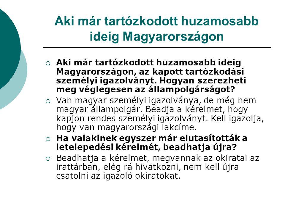Aki már tartózkodott huzamosabb ideig Magyarországon