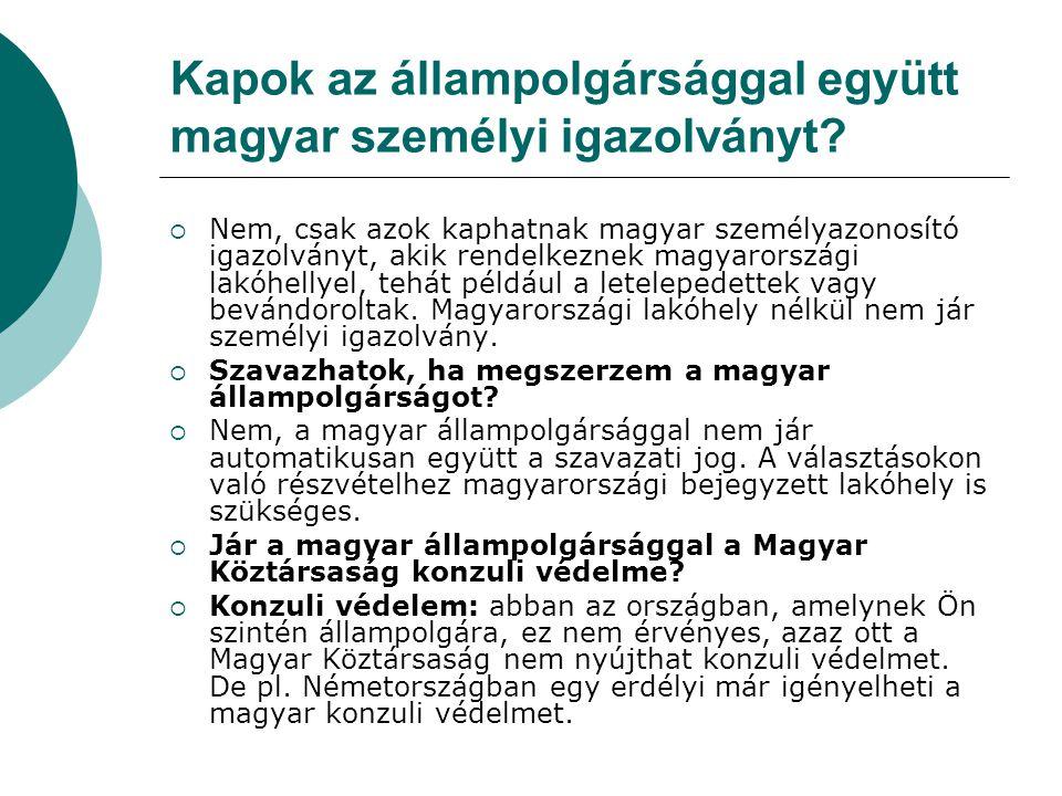 Kapok az állampolgársággal együtt magyar személyi igazolványt