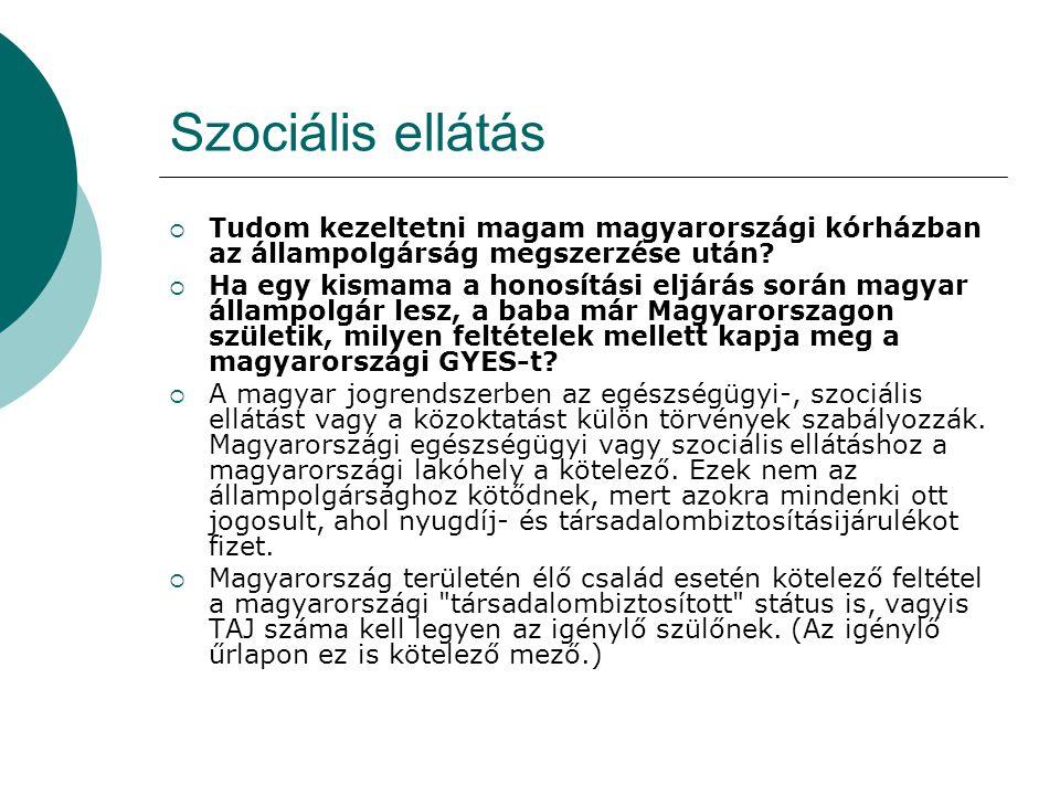 Szociális ellátás Tudom kezeltetni magam magyarországi kórházban az állampolgárság megszerzése után