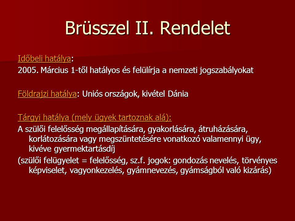 Brüsszel II. Rendelet Időbeli hatálya: