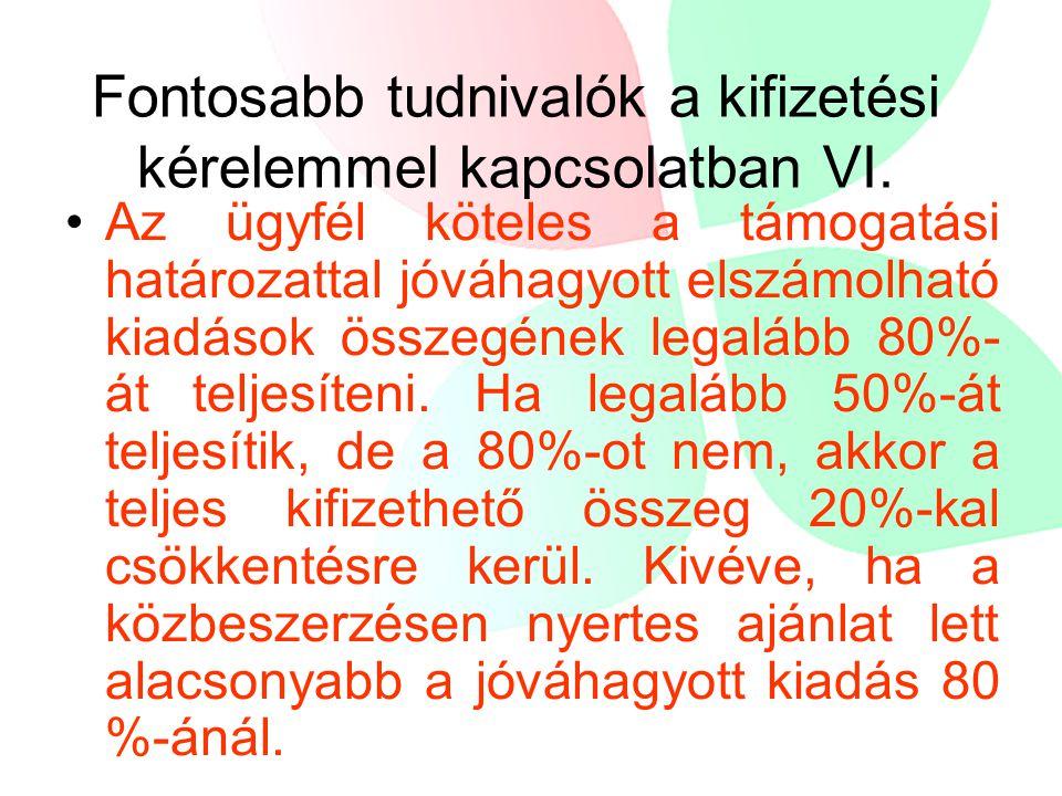 Fontosabb tudnivalók a kifizetési kérelemmel kapcsolatban VI.