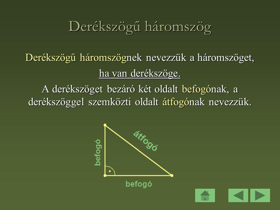 Derékszögű háromszögnek nevezzük a háromszöget,