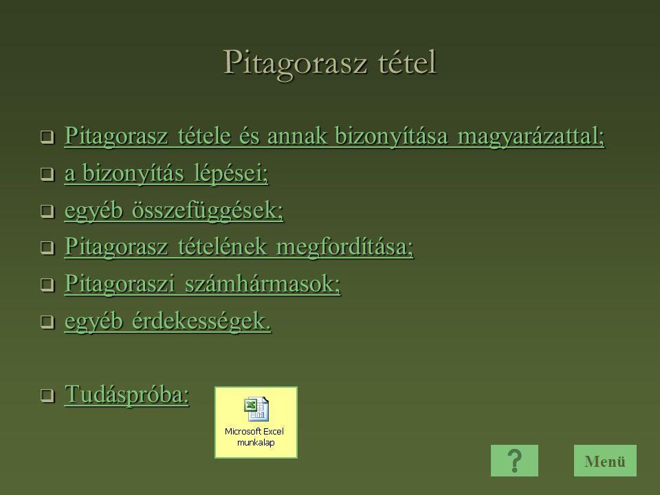 Pitagorasz tétel Pitagorasz tétele és annak bizonyítása magyarázattal;
