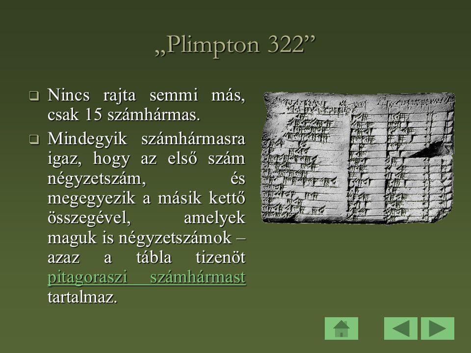 """""""Plimpton 322 Nincs rajta semmi más, csak 15 számhármas."""