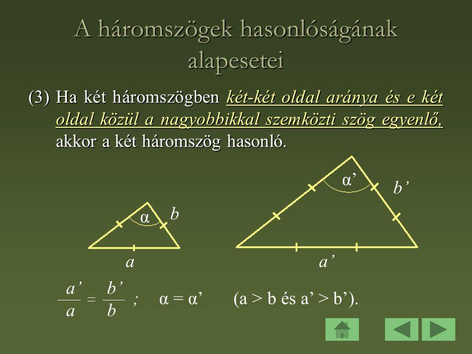 A háromszögek hasonlóságának alapesetei