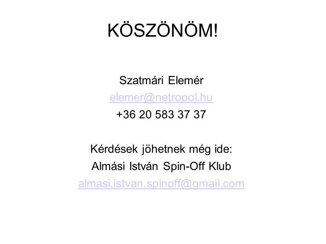KÖSZÖNÖM! Szatmári Elemér elemer@netropol.hu +36 20 583 37 37