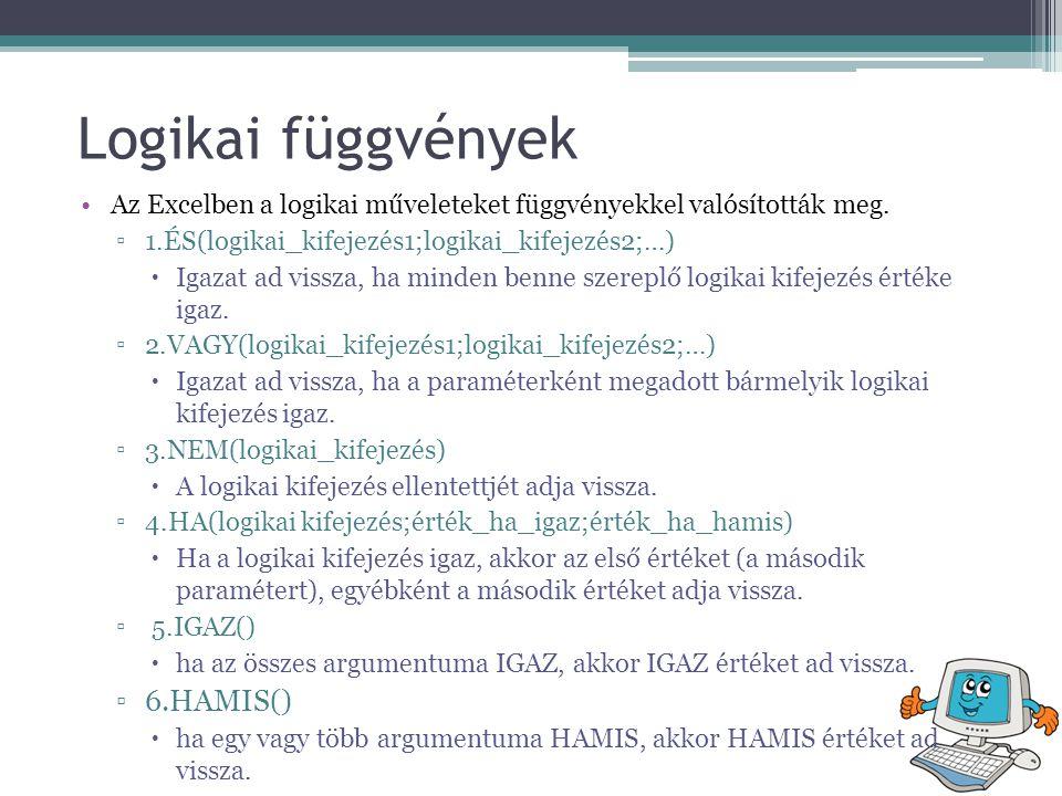 Logikai függvények 6.HAMIS()