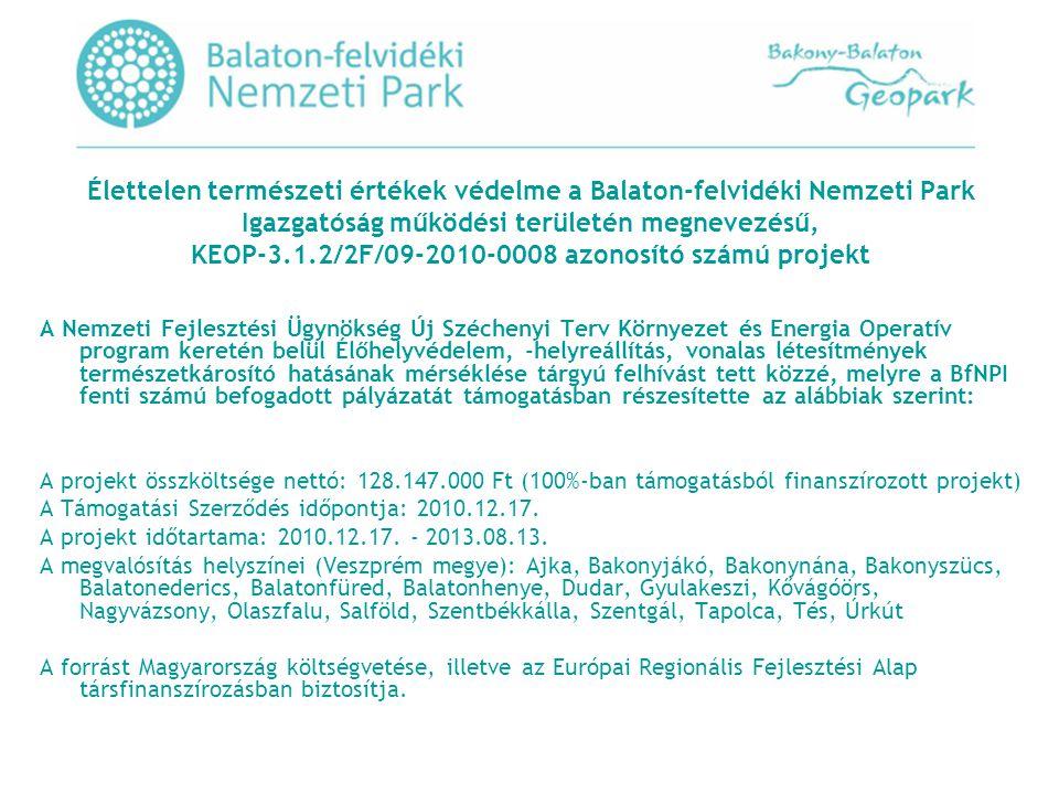 Élettelen természeti értékek védelme a Balaton-felvidéki Nemzeti Park Igazgatóság működési területén megnevezésű, KEOP-3.1.2/2F/09-2010-0008 azonosító számú projekt