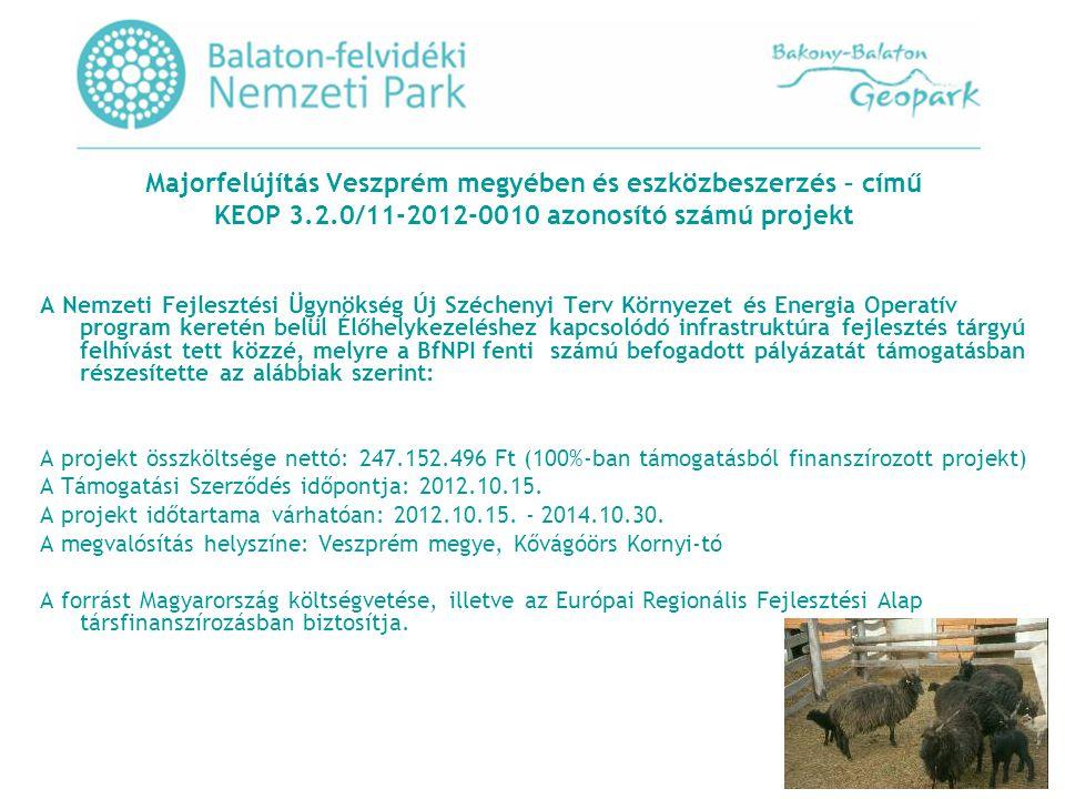 Majorfelújítás Veszprém megyében és eszközbeszerzés – című KEOP 3. 2