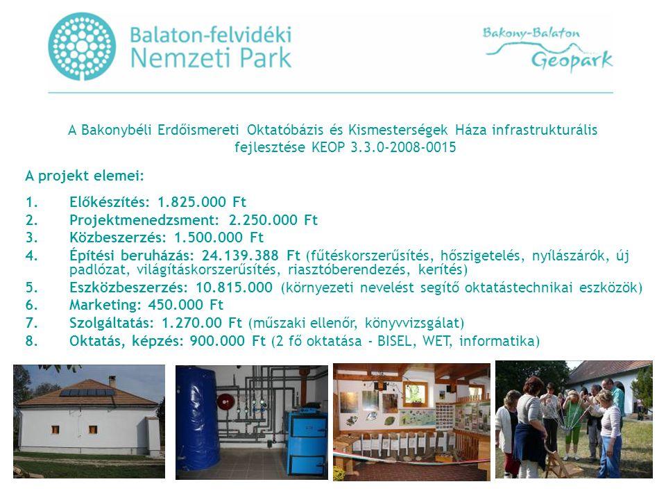A Bakonybéli Erdőismereti Oktatóbázis és Kismesterségek Háza infrastrukturális fejlesztése KEOP 3.3.0-2008-0015
