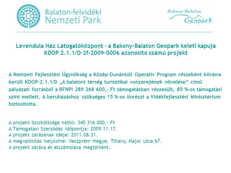 Levendula Ház Látogatóközpont – a Bakony-Balaton Geopark keleti kapuja KDOP 2.1.1/D-2f-2009-0006 azonosító számú projekt