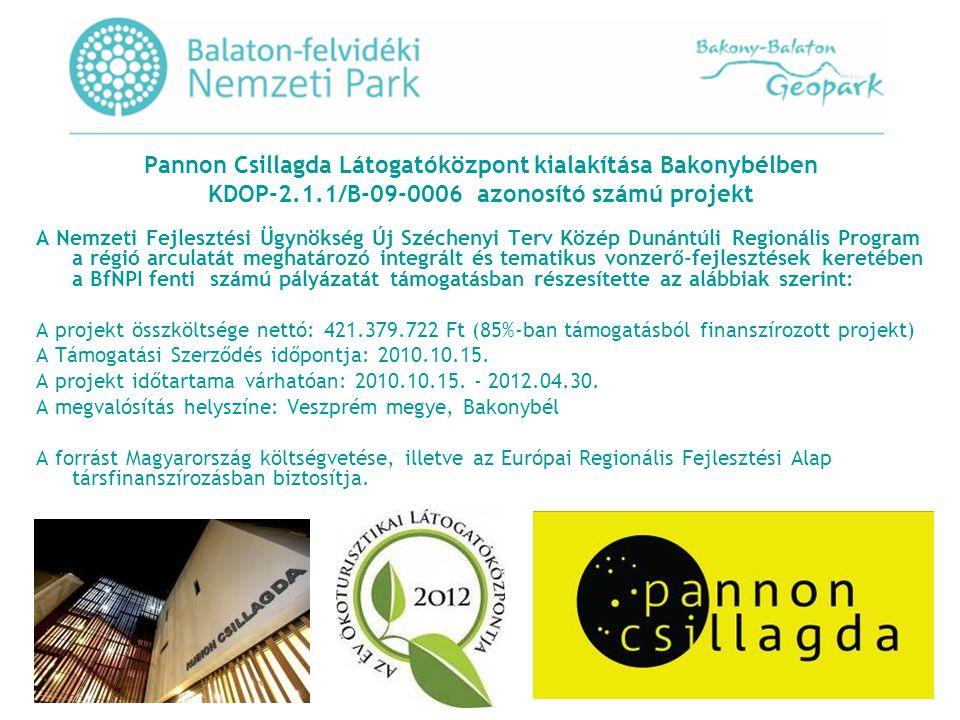Pannon Csillagda Látogatóközpont kialakítása Bakonybélben KDOP-2. 1