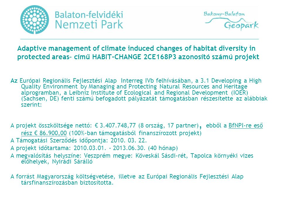 Adaptive management of climate induced changes of habitat diversity in protected areas– című HABIT-CHANGE 2CE168P3 azonosító számú projekt