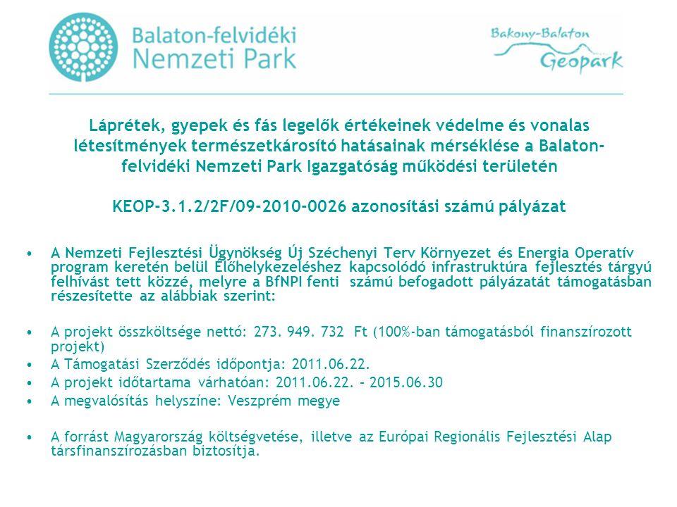 Láprétek, gyepek és fás legelők értékeinek védelme és vonalas létesítmények természetkárosító hatásainak mérséklése a Balaton-felvidéki Nemzeti Park Igazgatóság működési területén KEOP-3.1.2/2F/09-2010-0026 azonosítási számú pályázat