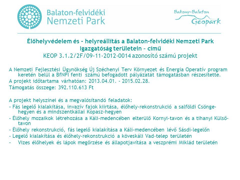 Élőhelyvédelem és - helyreállítás a Balaton-felvidéki Nemzeti Park Igazgatóság területein – című KEOP 3.1.2/2F/09-11-2012-0014 azonosító számú projekt