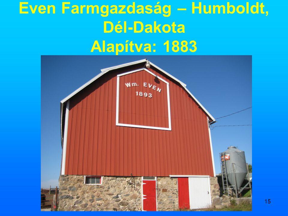 Even Farmgazdaság – Humboldt, Dél-Dakota Alapítva: 1883