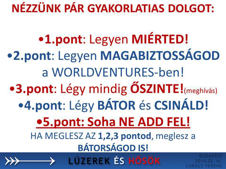 NÉZZÜNK PÁR GYAKORLATIAS DOLGOT: