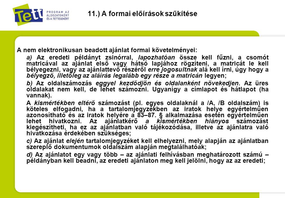 11.) A formai előírások szűkítése