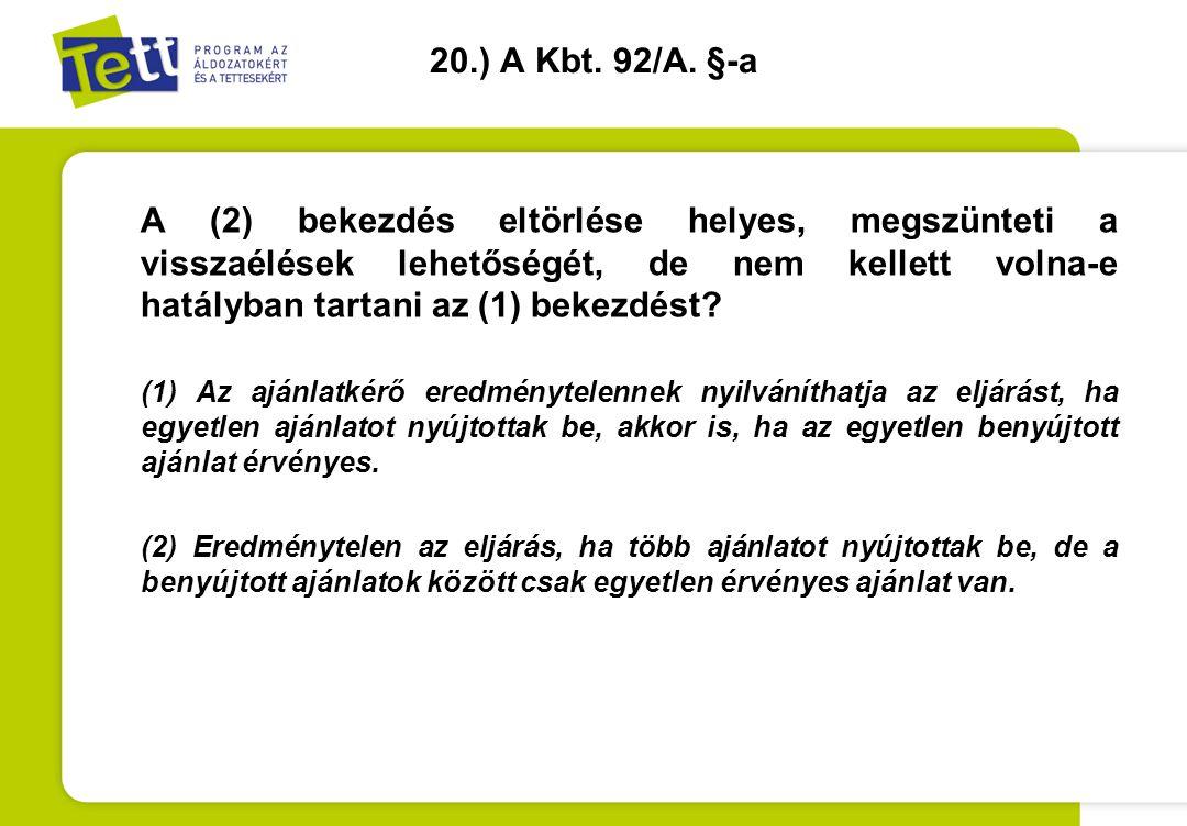 20.) A Kbt. 92/A. §-a