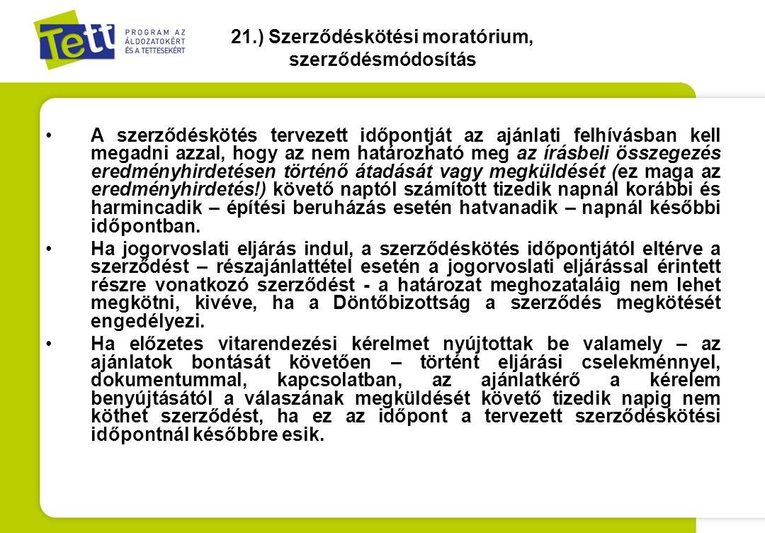 21.) Szerződéskötési moratórium, szerződésmódosítás