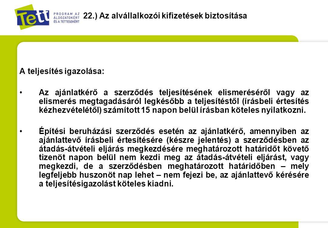 22.) Az alvállalkozói kifizetések biztosítása