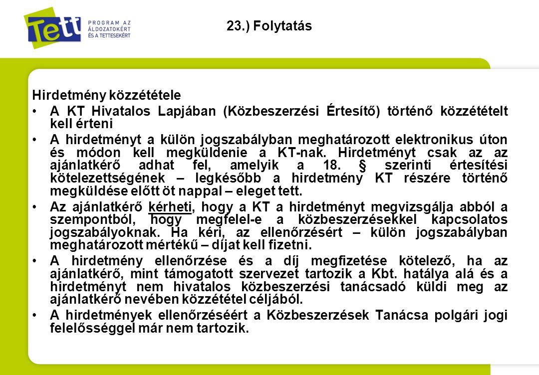 23.) Folytatás Hirdetmény közzététele. A KT Hivatalos Lapjában (Közbeszerzési Értesítő) történő közzétételt kell érteni.