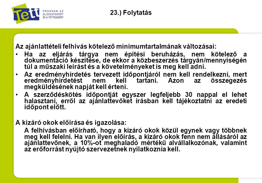 23.) Folytatás Az ajánlattételi felhívás kötelező minimumtartalmának változásai: