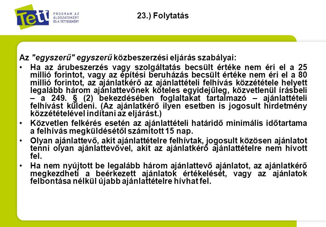 23.) Folytatás Az egyszerű egyszerű közbeszerzési eljárás szabályai: