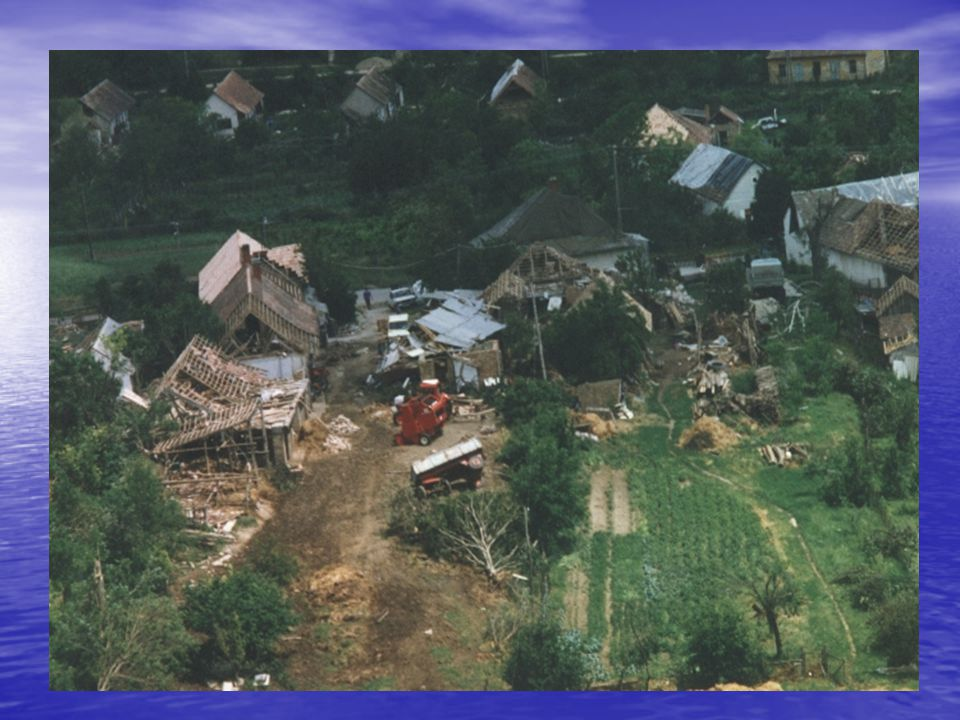 Tornádók, viharok A téma 2006, augusztus 20-a óta különösen érzékeny pont.