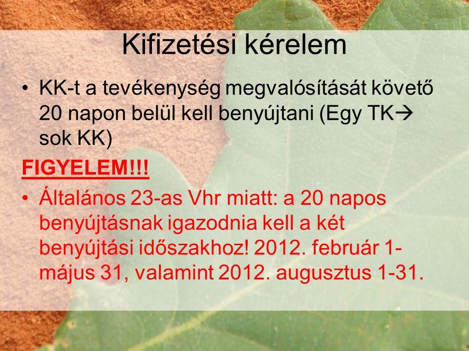 Kifizetési kérelem KK-t a tevékenység megvalósítását követő 20 napon belül kell benyújtani (Egy TK sok KK)