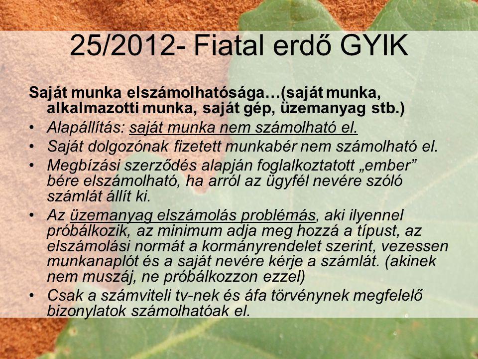 25/2012- Fiatal erdő GYIK Saját munka elszámolhatósága…(saját munka, alkalmazotti munka, saját gép, üzemanyag stb.)